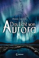 Anna Jarzab, Das Licht von Aurora, Löwe 2015